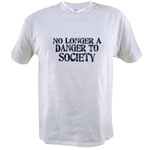 No Longer A Danger To Society Value T-shirt