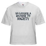 No Longer A Danger To Society White T-Shirt