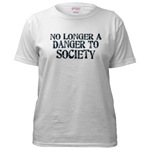 No Longer A Danger To Society Women's T-Shirt